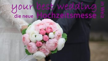 Your best Wedding Hochzeitsmesse Weiz